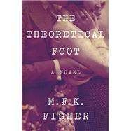 The Theoretical Foot by Fisher, M. F. K., 9781619026148