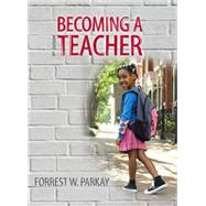 Becoming a Teacher by Parkay, Forrest W., 9780132626149