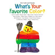 What's Your Favorite Color? by Carle, Eric; Castillo, Lauren; Collier, Bryan; Curato, Mike; Delessert, Etienne, 9780805096149