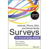 Internet, Phone, Mail, and Mixed-Mode Surveys by Dillman, Don A.; Smyth, Jolene D.; Christian, Leah Melani, 9781118456149