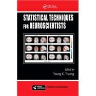 Statistical Techniques for Neuroscientists by Truong; Young K., 9781466566149