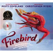Firebird by Copeland, Misty; Myers, Christopher, 9780399166150