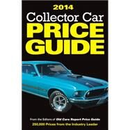 Collector Car Price Guide 2014 by Old Cars Report Price Guide, 9781440236150