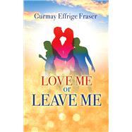 Love Me or Leave Me 9781483596150N