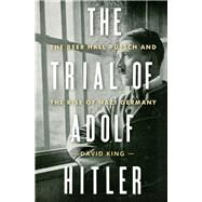 The Trial of Adolf Hitler by King, David, 9780393356151