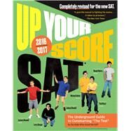 Up Your Score Sat 2016-2017 by Berger, Larry; Colton, Michael; Mandell, Joshua; Mandell, Zachary; Mistry, Manek, 9780761186151