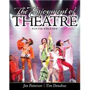 The Enjoyment of Theatre by Patterson, Jim A.; Donahue, Tim, 9780205856152