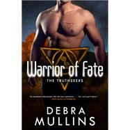 Warrior of Fate by Mullins, Debra, 9780765376152