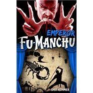 Fu-Manchu - Emperor Fu-Manchu by ROHMER, SAX, 9780857686152