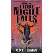 When True Night Falls by Friedman, C. S., 9780886776152