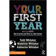 Your First Year by Whitaker, Todd; Whitaker, Madeline; Whitaker, Katherine, 9781138126152