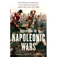 Voices from the Napoleonic Wars by Lewis, Jon E., 9781472136152