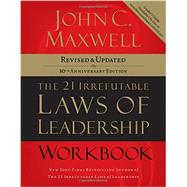 21 Irrefutable Laws of Leadership : Follow Them and People Will Follow You by Unknown, 9781418526153
