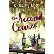 The Second Course by Killoren, Kelly; Rossini, Maia (CON), 9781501136153