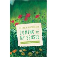 Coming to My Senses: One Woman's Cochlear Implant Journey by Blatchford, Claire H., 9781563686153