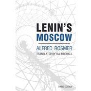 Lenin's Moscow by Rosmer, Alfred; Birchall, Ian, 9781608466153