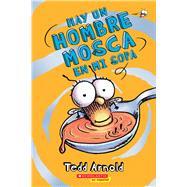 Hay un Hombre Mosca en mi sopa (Hombre Mosca #12) by Arnold, Tedd, 9780545646154