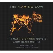 The Flaming Cow by Geesin, Ron; Mason, Nick, 9780752486154