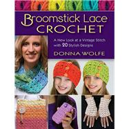 Broomstick Lace Crochet by Wolfe, Donna, 9780811716154