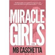 Miracle Girls by Caschetta, M. B., 9781938126154
