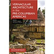 Vernacular Architecture in the Pre-Columbian Americas by Halperin; Christina, 9781138646155