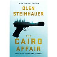 The Cairo Affair A Novel by Steinhauer, Olen, 9781250036155