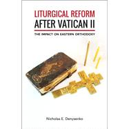 Liturgical Reform After Vatican II by Denysenko, Nicholas E., 9781451486155