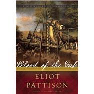 Blood of the Oak A Mystery by Pattison, Eliot, 9781619026155