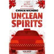 Unclean Spirits by Wendig, Chuck, 9781781086155
