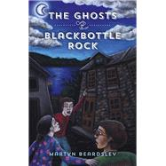 The Ghosts of Blackbottle Rock by Beardsley, Martyn, 9781785356155