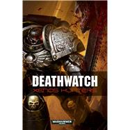 Deathwatch: Xenos Hunters by Dunn, Christian, 9781849706155