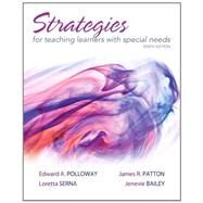 Strategies for Teaching Learners With Special Needs by Polloway, Edward A.; Patton, James R.; Serna, Loretta; Bailey, Jenevie W., 9780132626156