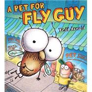 A Pet for Fly Guy by Arnold, Tedd, 9780545316156