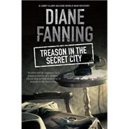 Treason in the Secret City by Fanning, Diane, 9780727886156