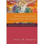 Understanding Christian Mission by Sunquist, Scott W., 9780801036156