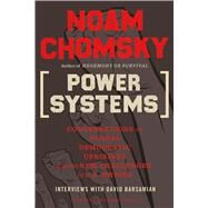 Power Systems Conversations on Global Democratic Uprisings and the New Challenges to U.S. Empire by Chomsky, Noam; Barsamian, David, 9780805096156