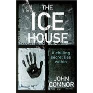 The Ice House by Connor, John, 9781409136156