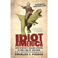 Idiot America by Pierce, Charles P., 9780767926157