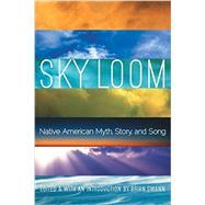 Sky Loom by Swann, Brian, 9780803246157