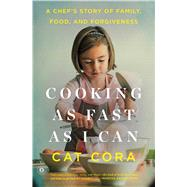 Cooking as Fast as I Can A Chef's Story of Family, Food, and Forgiveness by Cora, Cat; Karbo, Karen (CON), 9781476766157