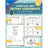 Instant Assessments for Data Tracking Language Arts Kindergarten by Stith, Jennifer B., 9781483836157