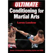 Ultimate Conditioning for Martial Arts by Landow, Loren, 9781492506157