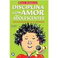 Disciplina con amor para adolescentes by Barocio, Rosa, 9786079346157