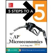 5 Steps to a 5 AP Microeconomics 2016 by Dodge, Eric, 9780071846158