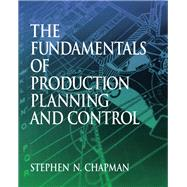 Fundamentals of Production Planning and Control by Chapman, Stephen N., 9780130176158