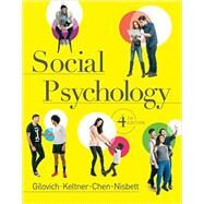 Social Psychology by Gilovich, Thomas; Keltner, Dacher; Chen, Serena; Nisbett, Richard E., 9780393906158