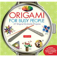 Origami for Busy People by Miller, Marcia Joy, 9780804846158