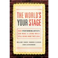 The World's Your Stage by Baker, William F.; Gibson, Warren C.; Leatherwood, Evan, 9780814436158