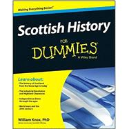 Scottish History for Dummies by Knox, William, Ph.D., 9781118676158