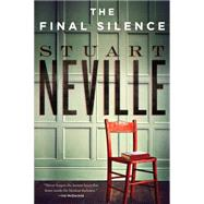 The Final Silence by NEVILLE, STUART, 9781616956158